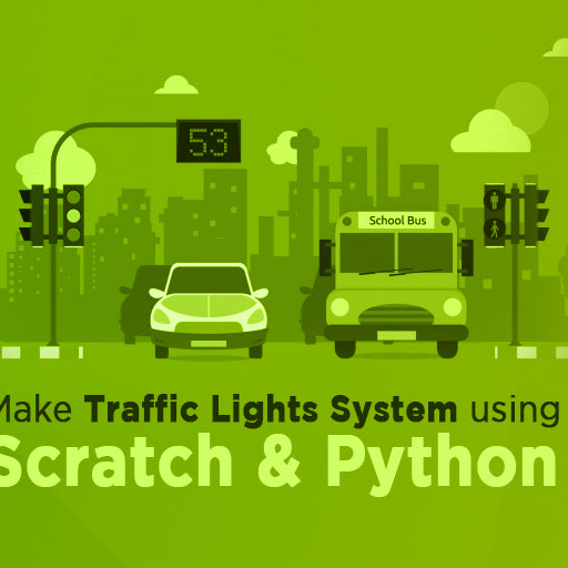 Make Traffic Light System Using Scratch & Python
