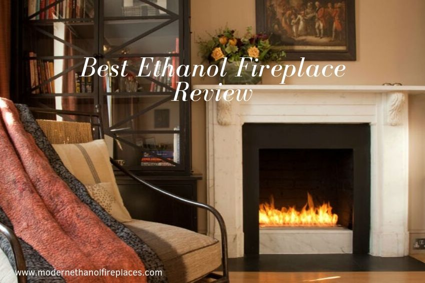 Best Ethanol Fireplace Review