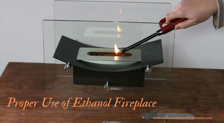 Poper Use of Ethanol Fireplace