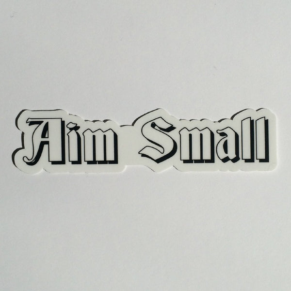 30 Seconds Out - Aim Small Sticker