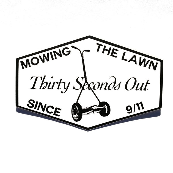 30 Seconds Out - Mowing the Lawn Sticker