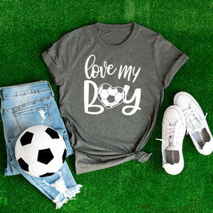 Love My Boy Soccer T-Shirt