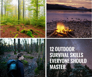 12 Outdoor Survival Skills Everyone Should Master