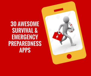 30 Awesome Survival and Emergency Preparedness Apps