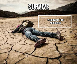 21 Survival Facts & Survival Tips that could Save Your Life