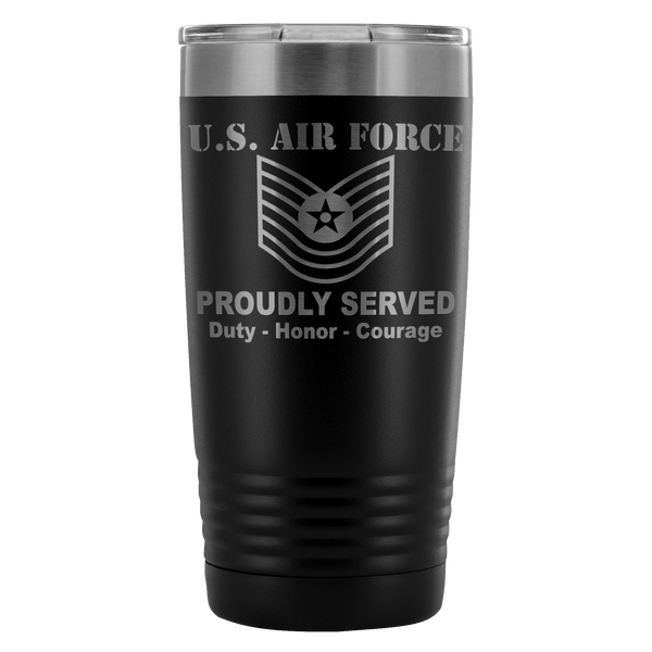 US Air Force E-7 Old Style Proudly Served - 20 Oz Ounce Vacuum Tumbler