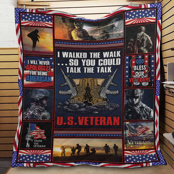 I walked the walk so you could talk the talk - US Veteran Blanket Quilt