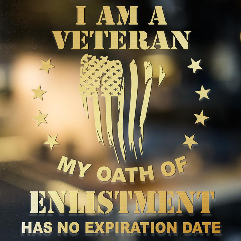 I Am A Veteran My Oath Of Enlistment Has No Expiration Date Clear Stickers