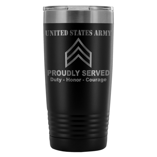 US Army E-4 Corporal E4 CPL Noncommissioned Officer Proudly Served - 20 Oz Ounce Vacuum Tumbler