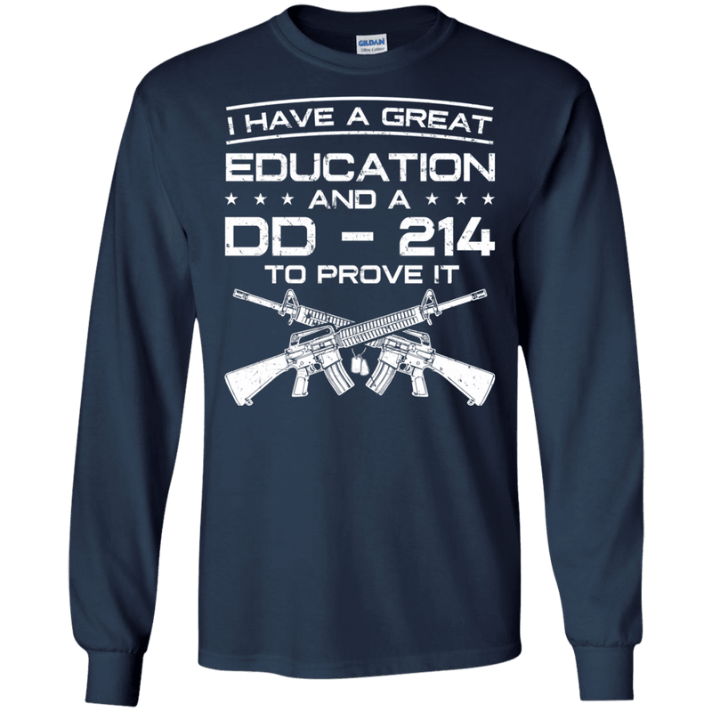 I Have A Great Education And A DD 214 To Prove It - Men Front T Shirt