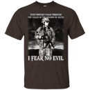 I FEAR NO EVIL FEMALE VETERAN T SHIRT