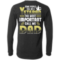 Some People Call Me a Veteran The Most Important Call Me Dad T Shirt