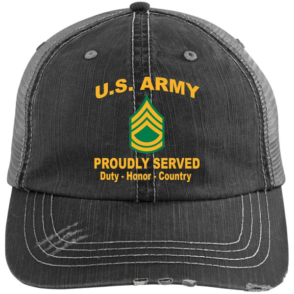 US Army E-7 Sergeant First Class E7 SFC Proudly Served Military Mottos Embroidered Distressed Unstructured Trucker Cap
