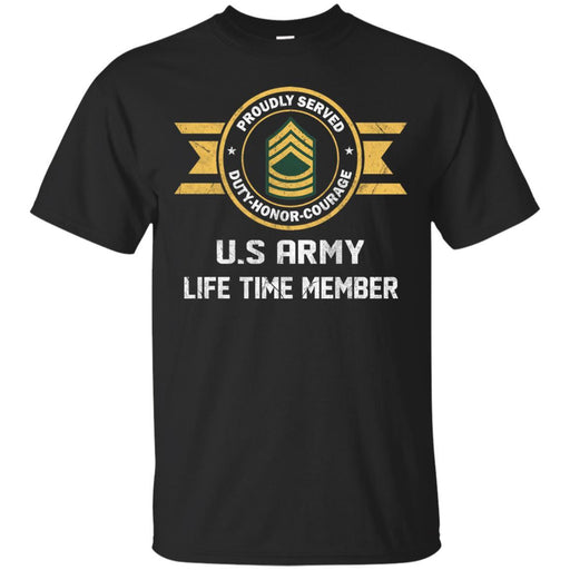 Life Time Member - US Army E-8 Master Sergeant E8 MSG Noncommissioned Officer Ranks Men T Shirt On Front