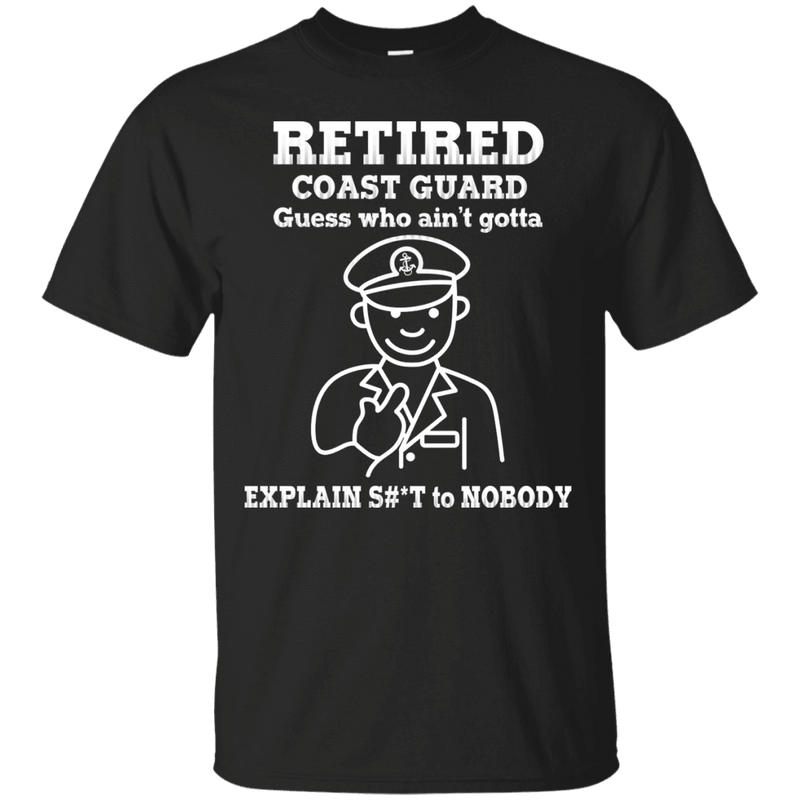 Retired Coast Guard Corps Guess Who Ain't gotta Explain Men Front T Shirts