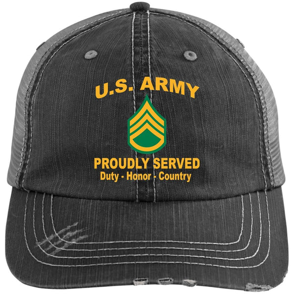 US Army E-6 Staff Sergeant E6 SSG Proudly Served Military Mottos Embroidered Distressed Unstructured Trucker Cap