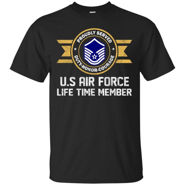Life time member-US Air Force E-7 Master Sergeant MSgt E7 Noncommissioned Officer Ranks AF Rank Men T Shirt On Front