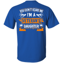 Don't Scare Me I'm A Veteran's Daughter T Shirt