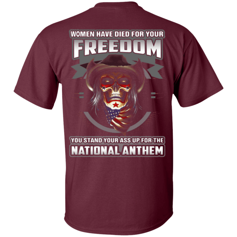 "Military T-Shirt ""Woman Have Diead For Your Freedom Stand Up For The National Anthem"""