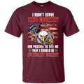 I DIDN'T SERVE THIS COUNTRY T SHIRT
