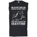 We Often Take For Granted The Very Things T Shirt