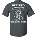 Retired Coast Guard Corps Guess Who Ain't gotta Explain Back T Shirts