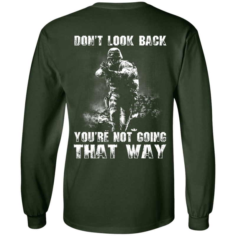 Veteran - Don't Loook Back You Are Not Going That Way T Shirt