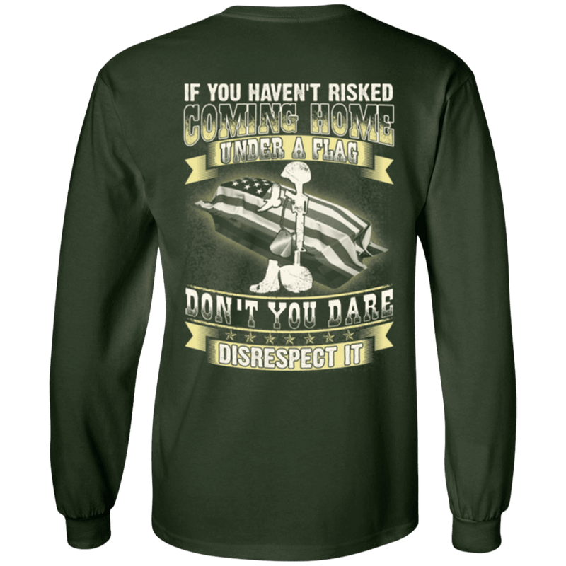Coming Home Under Flag Don't You Dare Disrespect It T Shirt