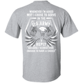 I Chose To Serve In The U.S Army T Shirt