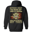 Retired Army Never Tired of Serving Back T Shirts