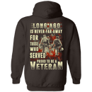 Long Ago Is Never Far Away For Those Who Served Veteran T Shirt