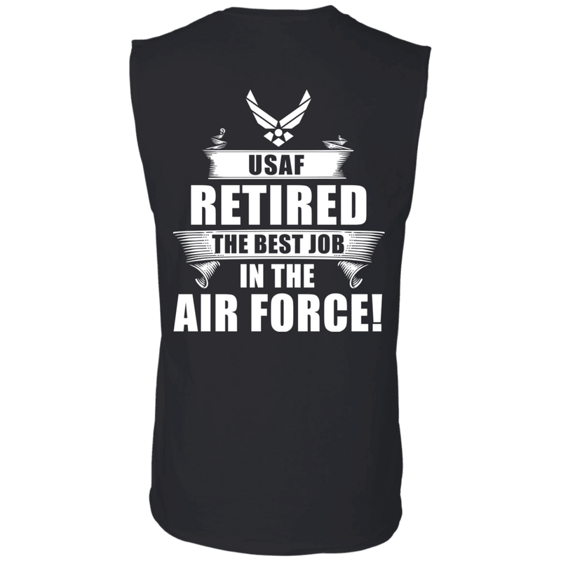 Retired The Best Job in The Air Force Back T Shirts