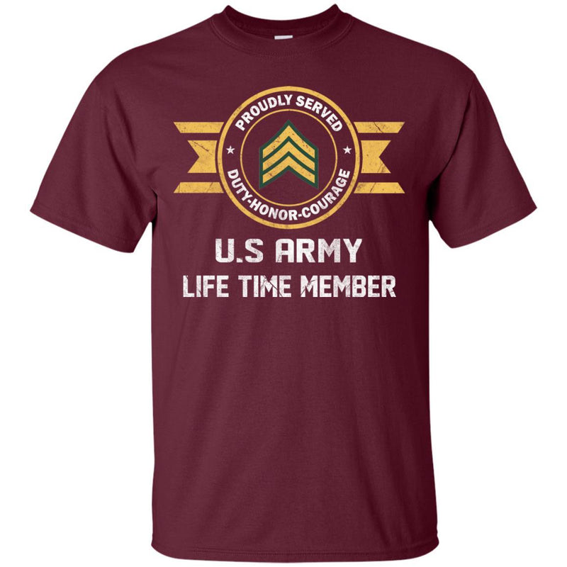 Life Time Member - US Army E-5 Sergeant E5 SGT Noncommissioned Officer Ranks Men T Shirt On Front