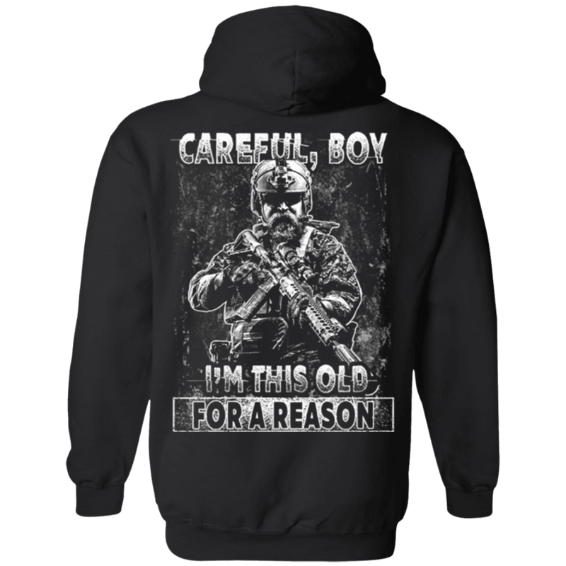 Veteran - Careful Boy I Am This Old For A Reason T Shirt