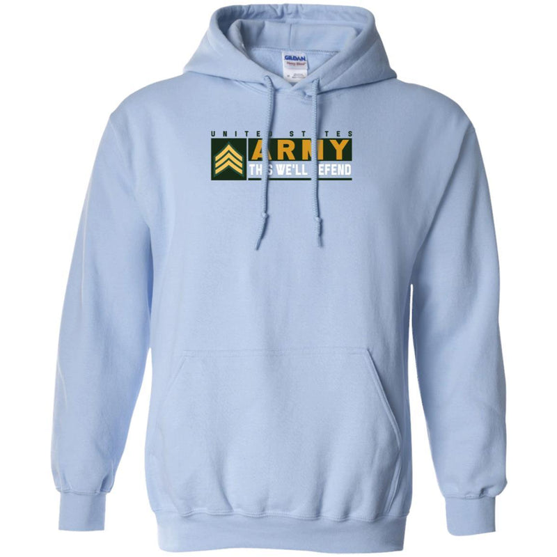 US Army E-5 SGT This We Will Defend Long Sleeve - Pullover Hoodie