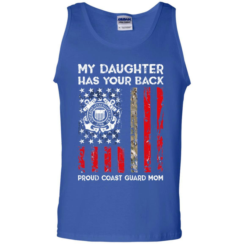 My Daughter Has Your Back - Proud Coast Guard Mom Men T Shirt On Front