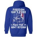 Freedom Isn't Free Army Veteran Paid For It T Shirt