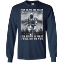 I AM NOT AFRAID OF YOU VETERAN T SHIRT
