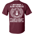 Retired Air Force Been There Done That And Damn Back T Shirts