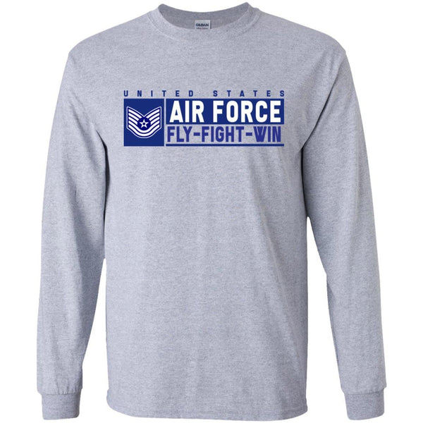 US Air Force E-6 Technical Sergeant Fly - Fight - Win Long Sleeve - Pullover Hoodie