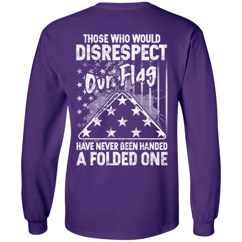 Those Who Would Disrespect Our Flag Veteran T Shirt