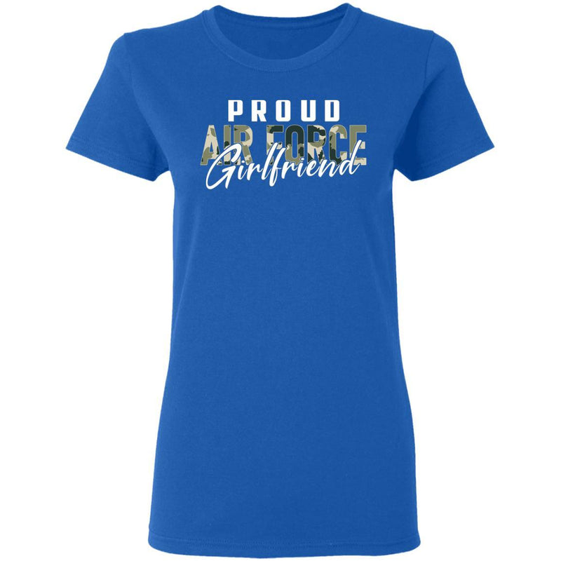 Proud Air Force Girlfriend Gildan Ladies' 5.3 oz. T-Shirt