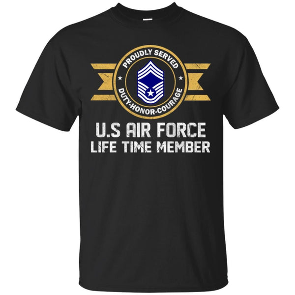 Life time member-US Air Force E-9 Chief Master Sergeant CMSgt E9 Noncommissioned Officer AF Ranks Men T Shirt On Front