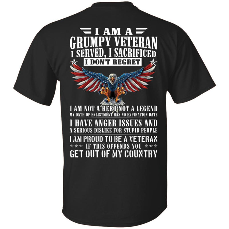 "Military T-Shirt ""I Am A Grumpy Veteran - Get Out Of My Country Men"" On Back"