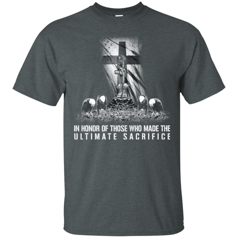 In Honor of Those Who Made The Ultimate Sacrifice T Shirt