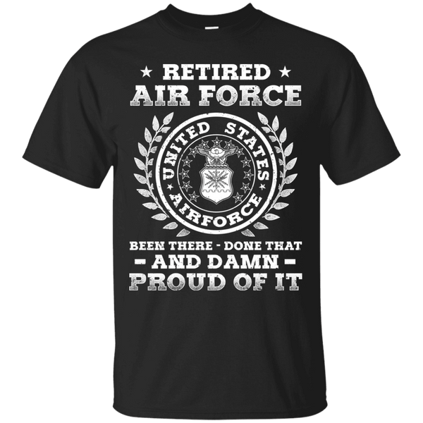Retired Air Force Been There Done That And Damn Men Front T Shirts