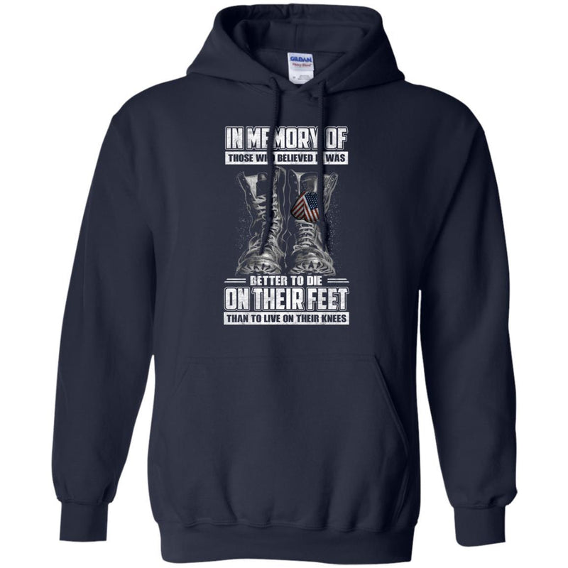 In Memory Of Those Who Believed It Was Better To Die On Their Feet Than To Live On Their Knees Men Front T-Shirt