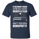 Under A Flag Disrespect It T Shirt