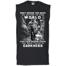 DON'T DEFEND TOO MUCH ANYONE IN THIS WORLD T SHIRT