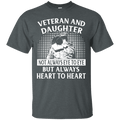 VETERAN AND DAUGHTER ALWAYS HEART TO HEART T SHIRT